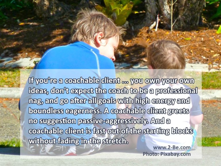 Are you coachable? How coachable are you?